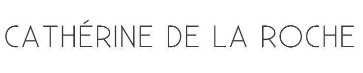 CATHÉRINE DE LA ROCHE